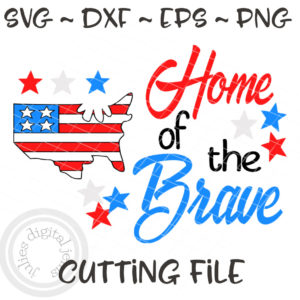 Home of the Brave 4th of July svg