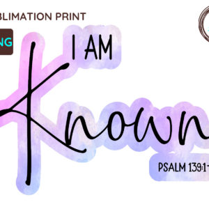 I Am Known Christian PNG, Psalm 139
