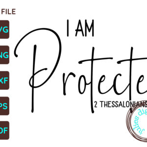 I Am Protected Christian SVG, 1 Thessalonians
