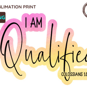 I Am Qualified Christian PNG, Colossians 1:12
