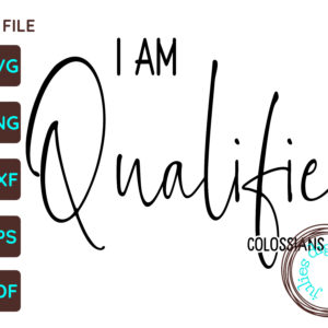 I Am Qualified Christian SVG, Colossians 1:12