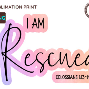 I Am Rescued Christian PNG, Colossians 1:13-14