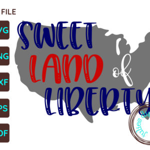 Sweet Land of Liberty 4th of July svg