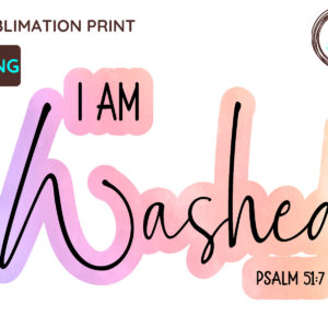 I Am Washed Christian PNG, Psalm 51